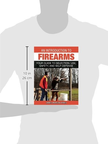 An-Introduction-to-Firearms-Your-Guide-to-Selection-Use-Safety-and-Self-Defense