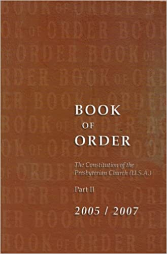 Book Book of Order 2005-2007: the Constitution of the Presbyterian Church (U.s.a.) Part Ii