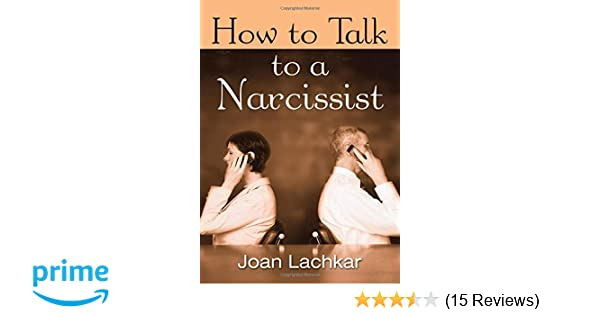 Amazon com: How to Talk to a Narcissist (9780415958554