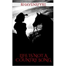 Life Is Not a Country Song (Chase and Rowan series Book 1)
