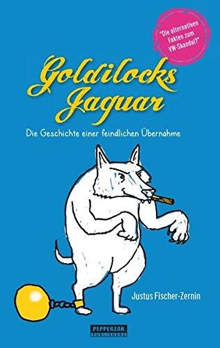 Goldilocks Jaguar: Die Geschichte von der feindlichen Übernahme der Wolfsauto AG