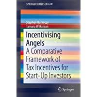 Incentivising Angels: A Comparative Framework of Tax Incentives for Start-Up Investors