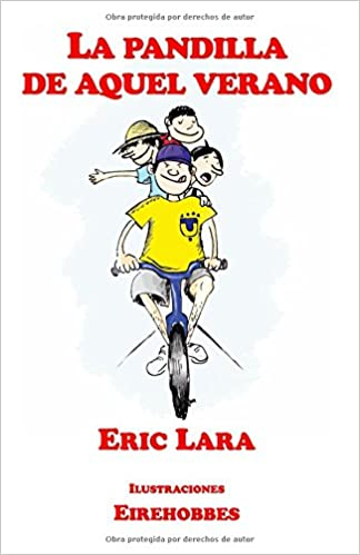La pandilla de aquel verano: Amazon.es: Eric Lara, Eirehobbes (Irlanda Chávez): Libros