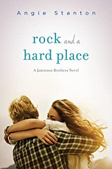 Rock and a Hard Place (Jamieson Brothers Book 1) by [Stanton, Angie]