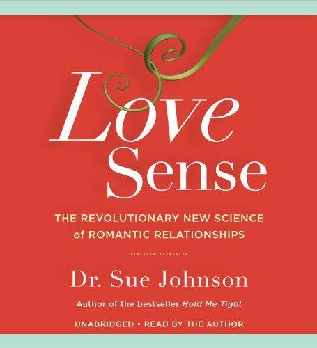 Read Online By Sue Johnson Love Sense: The Revolutionary New Science of Romantic Relationships (Unabridged) [Audio CD] pdf