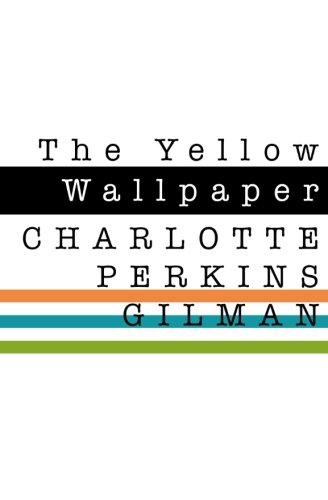 the journey to insanity as portrayed in charlotte perkin gilmans the yellow wallpaper Essay the yellow wallpaper - journey into insanity in the yellow wallpaper, by charlotte perkins gilman, the dominant/submissive relationship between an.