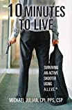 10 Minutes To Live: Surviving an Active Shooter Using A.L.I.V.E.®