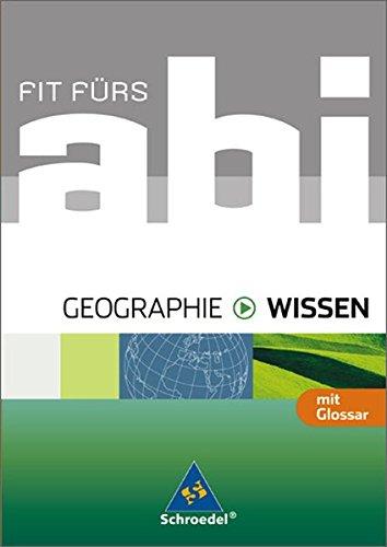 Fit fürs Abi - Ausgabe 2006: Fit fürs Abi - Wissen. Geographie