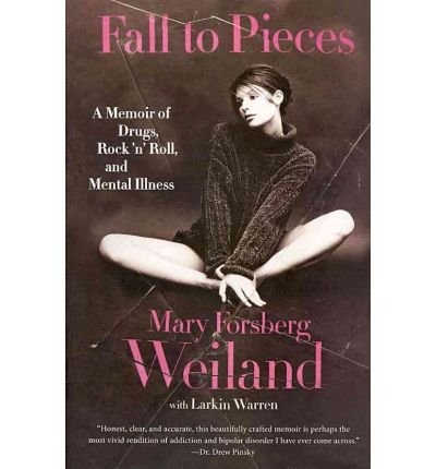 [(Fall to Pieces: A Memoir of Drugs, Rock 'n' Roll, and Mental Illness)] [Author: Mary Forsberg Weiland] published on (January, 2011) PDF