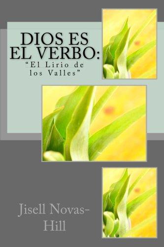 Dios es el Verbo: El Lirio De Los Valles (Volume 1) (Spanish Edition) pdf
