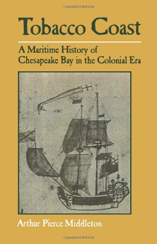 Tobacco Coast: A Maritime History of Chesapeake Bay in the Colonial Era (Maryland Paperback Bookshelf)