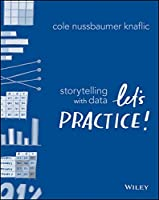 Storytelling with Data: Let's Practice! Front Cover