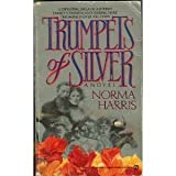 Trumpets of Silver, Norma Harris, 0451169891