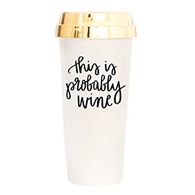 This is Probably Wine Travel Mug | There Might be Alcohol in Here Commuter Plastic Tumbler Cup with Lid Cute Coffee Accessories For Women Wine Mom Gifts For Her Insulated Travel Mug Hand Lettered