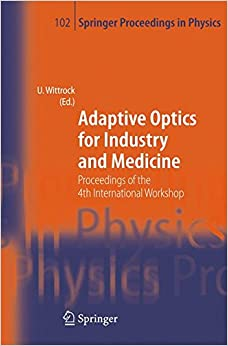 Book Adaptive Optics for Industry and Medicine: Proceedings of the 4th International Workshop, Münster, Germany, Oct. 19-24, 2003 (Springer Proceedings in Physics)