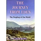 The Journey from Eden : The Peopling of Our World, Fagan, Brian M., 0500050570