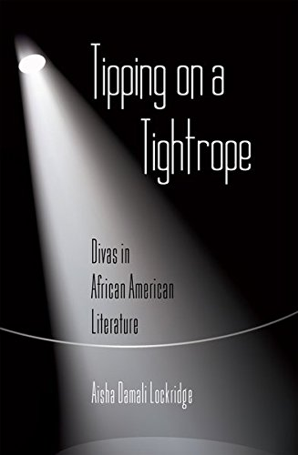 Tipping on a Tightrope: Divas in African American Literature (African-American Literature and Culture) by Peter Lang Inc., International Academic Publishers