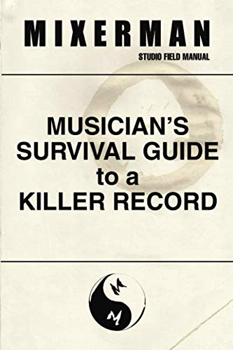 (Musician's Survival Guide to a Killer Record)