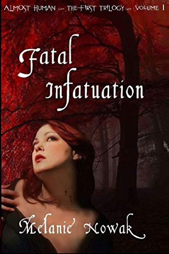 Fatal Infatuation: ALMOST HUMAN ~The First Trilogy~