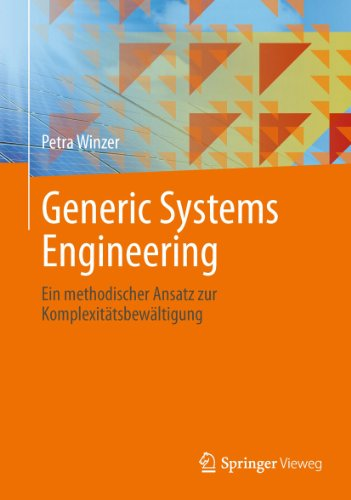 Download Generic Systems Engineering: Ein methodischer Ansatz zur Komplexitätsbewältigung (German Edition) Pdf