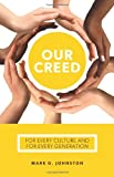 Our Creed, Mark G. Johnston, 1596384484