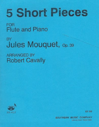 5 Short Pieces for Flute and Piano By Jules Mouquet, Op.39 SS-421