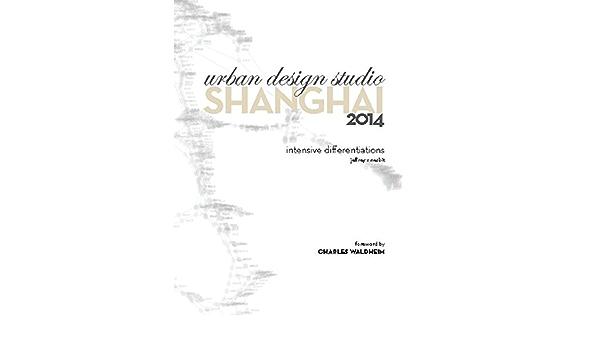 Urban Design Studio Shanghai Jeffrey S Nesbit 9781320085519 Amazon Com Books