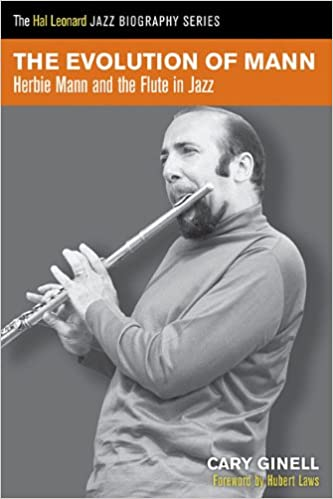 The Evolution of Mann: Herbie Mann and the Flute in Jazz