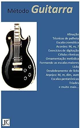 Método Guitarra : Jeito Fácil e Intuitivo de Aprender (Portuguese ...