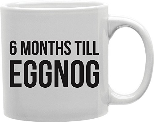 Imaginarium Goods CMG11-IGC-EGGNOG 6 Months Till Eggnog Mug from Imaginarium Goods Co.