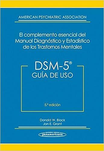 Guía de Uso. DSM-5® El Complemento Esencial del Manual Diagnóstico y Estadístico de los Trastornos Mentales: Amazon.es: Donald W. Black, ...