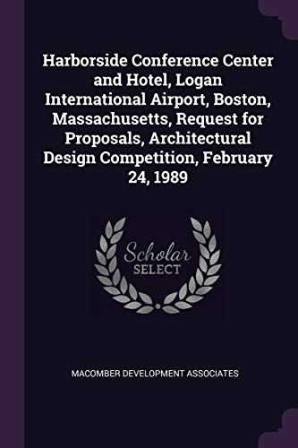 Harborside Conference Center and Hotel, Logan International Airport, Boston, Massachusetts, Request for Proposals, Architectural Design Competition, February 24, ()