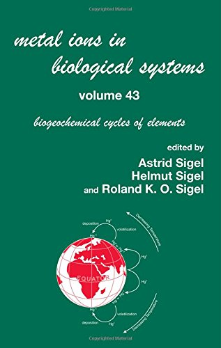 Download Metal Ions in Biological Systems, Volume 43 - Biogeochemical Cycles of Elements ebook