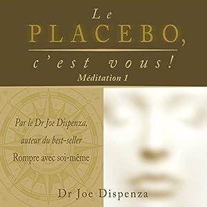 Le placebo, c'est vous ! Méditation 1 Audiobook