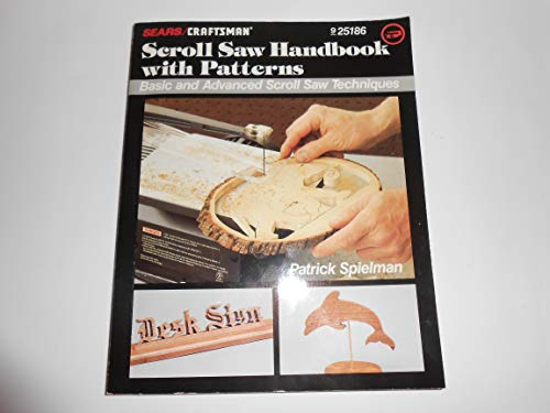 Scroll Saw Handbook with Patterns: Basic and Advanced Scroll Saw Techniques, Special Edition for SEARS/CRAFTSMAN