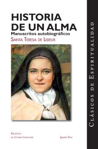 Historia de un alma: Manuscritos autobiograficos (Clasicos de Espiritualidad) (Spanish Edition)