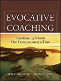 Evocative Coaching : Transforming Schools One Conversation at a Time (Paperback)--by Bob Tschannen-moran [2010 Edition] ISBN: 9780470547595