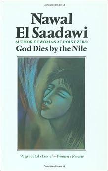 God Dies By the Nile by Nawal El Saadawi (1985-01-01)