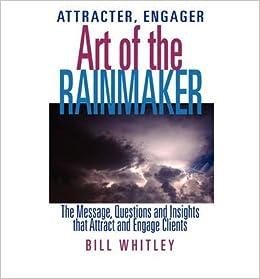 Attracter, Engager    Art of the Rainmaker (Hardback