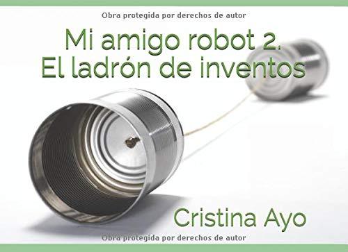 Mi amigo robot 2. El ladrón de inventos