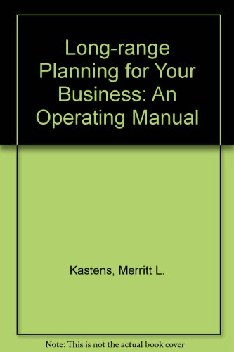 Long-Range Planning for Your Business: An Operating Manual