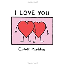 I Love You by Edward Monkton (2009-02-05)