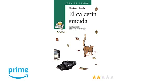 El calcetín suicida Literatura Infantil 6-11 Años - Sopa De ...