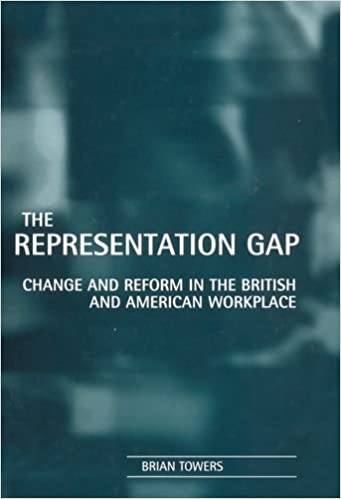 Book The Representation Gap: Change and Reform in the British and American Workplace: Change and Reform in British and American Industrial Relations