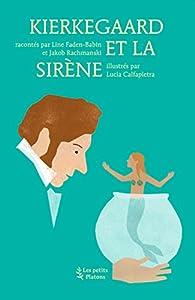 Kierkegaard et la sirène par Line Faden-Babin