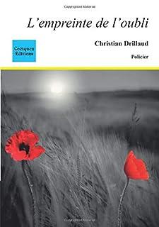 L'empreinte de l'oubli, Drillaud, Christian