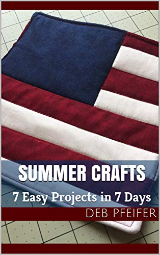 Summer Crafts: 7 Easy Projects in 7 Days by [Pfeifer, Deb]