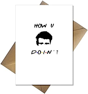 Joey from Friends TV Show Card - How You Doing? Birthday/Anniversary / Miss  You