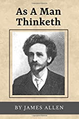 As A Man Thinketh (Annotated): Original Text from 1902 Paperback