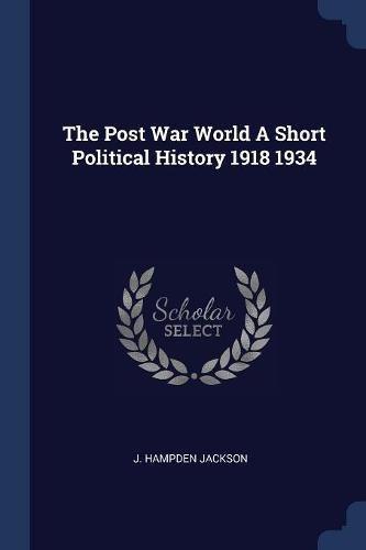 Download The Post War World A Short Political History 1918 1934 ebook
